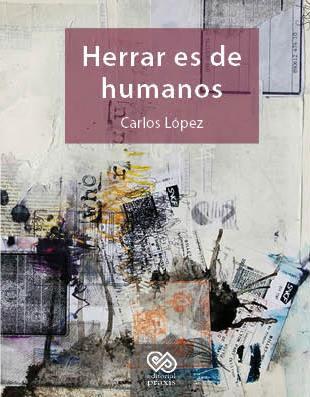 Herrar es de humanos, de Carlos López