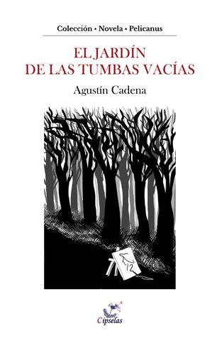El jardín de las tumbas vacías, de Agustín Cadena